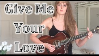 Give Me Your Love - Sigala (cover by Ellen Blane)