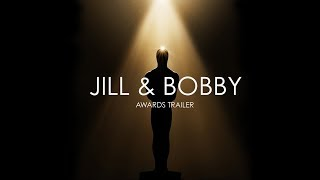 Jill and Bobby Awards Trailer