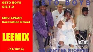 Geto Boys - G.E.T.O. (Coronation Street LEEMIX)
