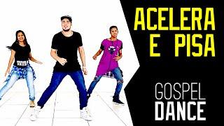 Gospel Dance - Acelera e Pisa - André e Felipe