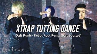 XTRAP Tutting Dance - Daft Punk Robot Rock [Bass Boosted Remix]