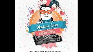 """""""Na farra com Wagner Parra"""" - Borgomonis & Cia"""