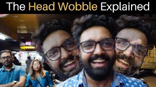 The Indian Head Wobble Explained