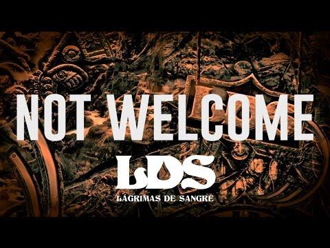 Not Welcome de Lagrimas De Sangre Letra y Video
