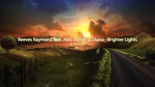 Reeves Raymond feat. Alex Staltari & Diana - Brighter Lights