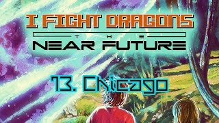 """I Fight Dragons – """"Chicago"""" (From Side Two of The Near Future)"""