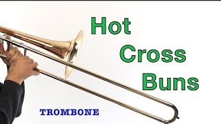 Hot Cross Buns for TROMBONE