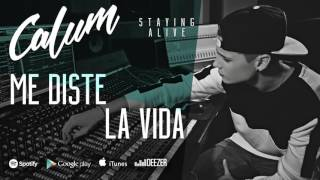 Calum - Me diste la vida ft. Bahía (Staying Alive, 2016)