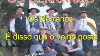 Os Serranos  -   É disso que o velho gosta
