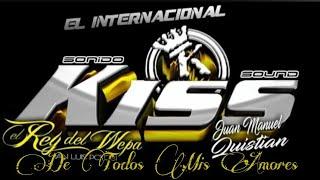 De Todos Mis Amores *Wepa!! | Exito Del Rey Del Wepa - Kiss Sound | Cumbias Editadas 2018 (Limpia)