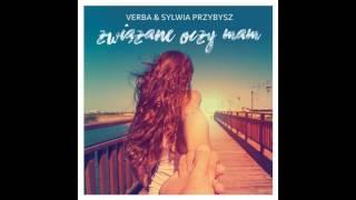 Verba feat. Sylwia Przybysz - Dlaczego nie ma Cię