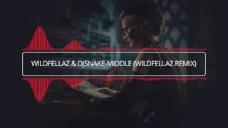 Wildfellaz & DJSnake - Middle (WildfellazRemix)