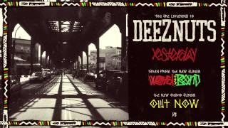 Deez Nuts - Yesterday [Feat. Dre Faivre of Hellions]