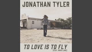To Love Is to Fly (feat. Nikki Lane)