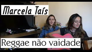 Dani Vieira - Interpretei   Cover Reggae não vaidade - Marcela Tais    Feat Daiane Vieira