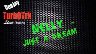 Nelly - Just a dream (Turb0Trk Remix)