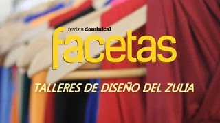 FACETAS: Conoce los talleres que confeccionan la moda en el Zulia