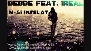 BeBBe & Ireal - M-ai inselat @ N1SR