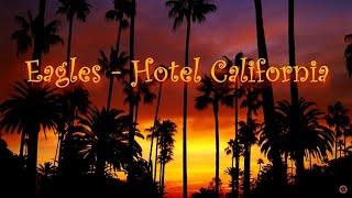 Eagles - Hotel California (Lyrics)