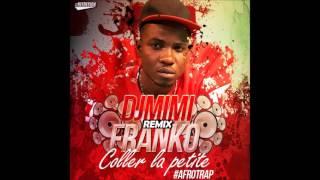 DJ MIMI REMIX FRANCO - COLLE LA PETITE (AFRO TRAP) 2015