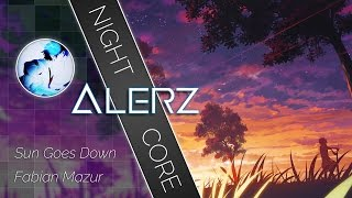 【Nightcore】 Fabian Mazur || Sun Goes Down