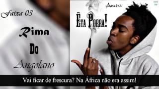 Rima do Angolano - AMIRI [Com Letra]