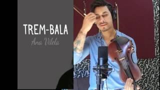 Ana Vilela - TREM BALA by Douglas Mendes (Violin Cover)