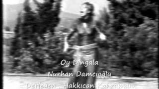 Oy Dingala Nurhan Damcıoğlu
