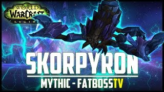 Skorpyron Mythic Guide - FATBOSS