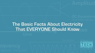 Everything Everybody Should Know About Electricity (In 3 Minutes)
