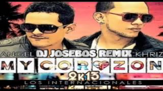 Angel & Khriz - My Corazón (Dj Josebos Remix)