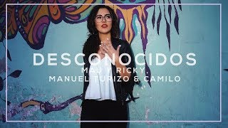 Desconocidos - Mau y Ricky, Manuel Turizo & Camilo (Cover) Manu Mora