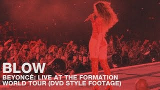 Beyoncé - Blow (Live at the Formation World Tour) [DVD Style Footage]