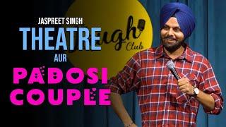 Theatre Aur Padosi Couple   Jaspreet Singh Stand Up Comedy