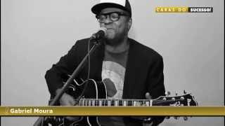 Caras do SUCESSO!-  Felicidade - Gabriel Moura