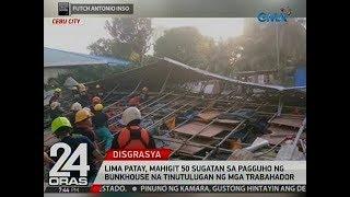24 Oras: 5 patay, mahigit 50 sugatan sa pagguho ng bunkhouse na tinutulugan ng mga trabahador