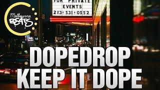 DOPEDROP - Keep It Dope [Exclusive]