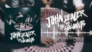John Dealer & the Coconuts - No one say goodbye