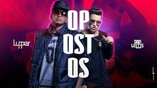 Lupper Part. Dan Lellis - Opostos (Official Music Video)