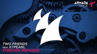 Two Friends feat. Ktpearl - Forever (Vanze Remix)