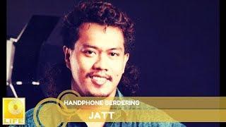 Jatt - Handphone Berdering (Official Audio)