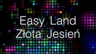 Easy Land - Złota Jasień