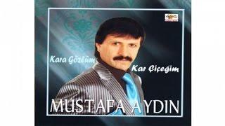 Mustafa Aydın - Ağla Gözüm