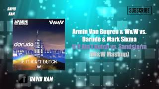 If It Ain't Dutch vs. Sandstorm (W&W Mashup) [David Nam Remake]