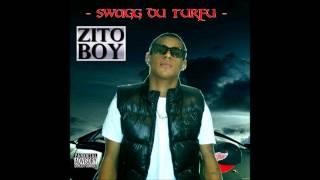 zito-boy extrait de l'album(SWAGG DU TURFU)zito boy ft amel payne