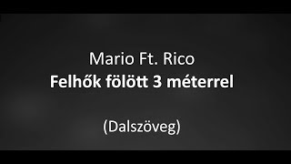 Mario Ft. Rico - Felhők fölött 3 méterrel dalszöveg