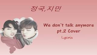 [PT/Eng] JK e Jimin (BTS) - We Don't Talk Anymore PT. 2 (Color Coded Lyrics) | COVER