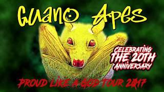 GUANO APES - PROUD LIKE A GOD TOUR 2017
