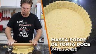 Massa Podre Doce (Pâte Sucrée) - Cozinha Básica - OCSQN! #129