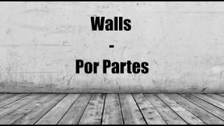 Walls   Por partes | Letra FaqLyrics